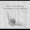 Style of the Nothing -The regend of the Valkyrie-